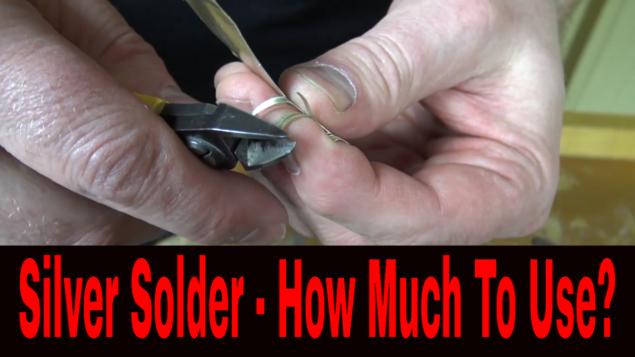 Silver Soldering Basics - How much silver and gold solder should you uses?